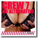 Cover:  Crew 7 - No Alternative