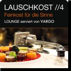 Cover: Lauschkost 4 - Lounge serviert von Vargo - Various Artists