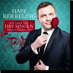 Cover: Hape Kerkeling - Ich lasse mir das Singen nicht verbieten