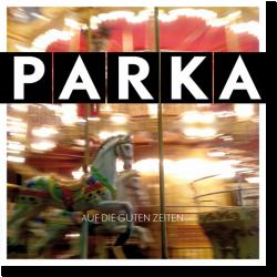 Cover: Parka - Auf die guten Zeiten