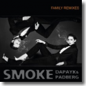 Dapayka & Padberg - Smoke (Family Remixes)