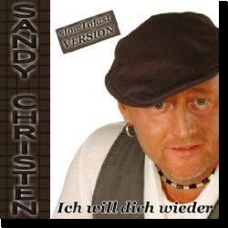 Cover: Sandy Christen - Ich will dich wieder