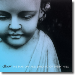 Cover: Elbow - The Take Off And Landing Of Everything