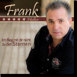 Cover: Frank Heller - Ich flieg mit dir nicht zu den Sternen