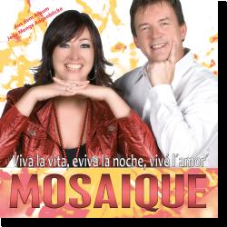Cover: Mosaique - Viva la vita, eviva la noche, vivé l'amor