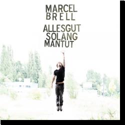 Cover: Marcel Brell - Alles gut solang man tut