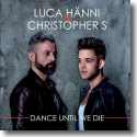 Cover:  Luca Hänni & Christopher S - Dance Until We Die