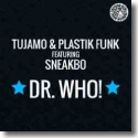 Cover: Tujamo & Plastik Funk feat. Sneakbo - Dr. Who!
