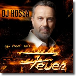 Cover: DJ Hossa - Zu nah am Feuer