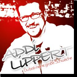 Cover: Addi Lippert - Du bist meine große Schwäche