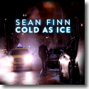 Cover:  Sean Finn - Cold As Ice
