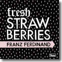 Cover:  Franz Ferdinand - Fresh Strawberries