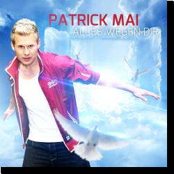 Cover: Patrick Mai - Alles wegen Dir