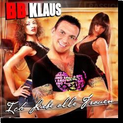 Cover: BB Klaus - Ich liebe alle Frauen