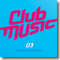 Cover:  Club Music 03 - Various Artists