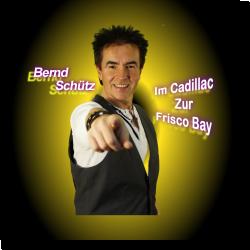 Cover: Bernd Schütz - Im Cadillac zur Frisco Bay
