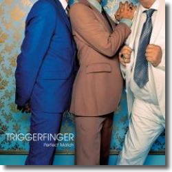 Cover: Triggerfinger - Perfect Match