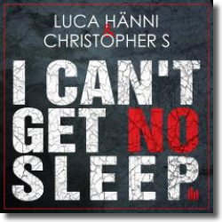 Cover: Luca Hänni & Christopher S - I Can't Get No Sleep