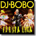 Cover: DJ BoBo - Fiesta Loca