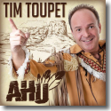 Cover:  Tim Toupet - Ahu