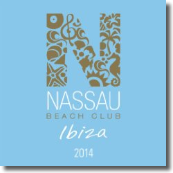 Cover: Nassau Beach Club Ibiza 2014 - Various Artists