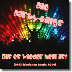 Cover: Die Party-Kings - Bis es wieder hell is (DJ-TJ Eskalation Remix 2014)