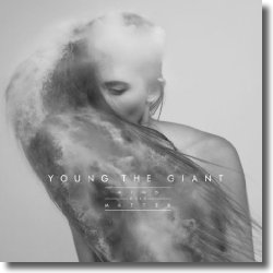 Cover: Young The Giant - Mind Over Matter