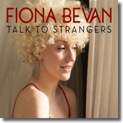 Cover: Fiona Bevan - Talk To Strangers