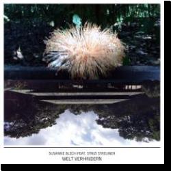 Cover: Susanne Blech feat. Strizi Streuner - Welt verhindern