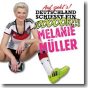 Cover: Melanie Müller - Auf geht's Deutschland schiesst ein Tor