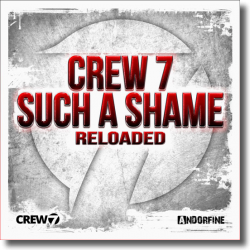 Cover: Crew 7 - Such A Shame (Reloaded)