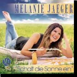 Cover: Melanie Jaeger - Schalt die Sonne ein