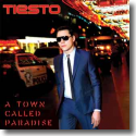 Cover: Tiësto - A Town Called Paradise