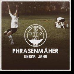 Cover: Phrasenmäher - Unser Jahr