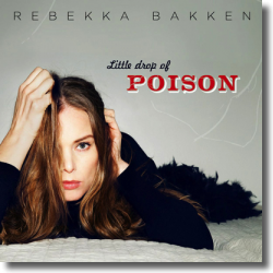 Cover: Rebekka Bakken - A Littel Drop Of Poison