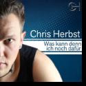 Cover:  Chris Herbst - Was kann denn ich noch dafür