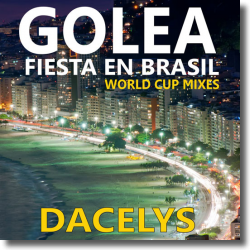 Cover: Dacelys - Golea - Fiesta en Brasil (World Cup Mixes)