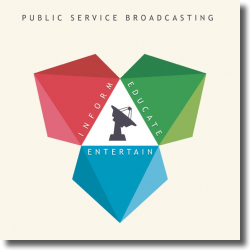 Cover: Public Service Broadcasting - Inform-Educate-Entertain (Special Edition)