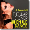Cover: Lili Sommerfeld - The War Is Over When We Dance