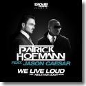 Cover:  Patrick Hofmann feat. Jason Caesar - We Live Loud