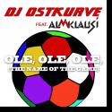 Cover:  DJ Ostkurve feat. Almklausi - Ole Ole Ole (The Name Of The Game)