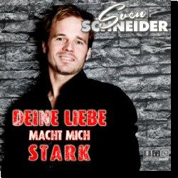 Cover: Sven Schneider - Deine Liebe macht mich stark