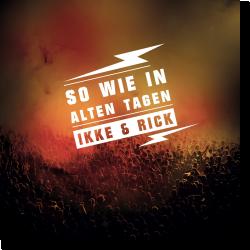 Cover: Ikke & Rick - So wie in alten Tagen