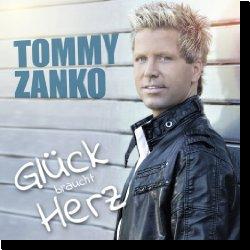 Cover: Tommy Zanko - Glück braucht Herz