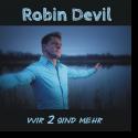 Cover:  Robin Devil - Wir 2 sind mehr