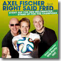 Cover:  Axel Fischer feat. Right Said Fred - Steht auf für den Weltmeister / Stand Up For The Champions