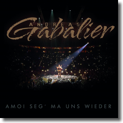 Cover: Andreas Gabalier - Amoi seg' ma uns wieder