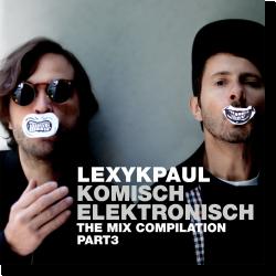 Cover: Komisch Elektronisch Part 3 - Lexy & K-Paul