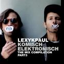 Komisch Elektronisch Part 3 - Lexy & K-Paul
