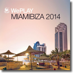 Cover: WePlay - Miamibiza 2014 - Various Artists